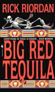 Big Red Tequila (Tres Navarre #1) von Rick Riordan