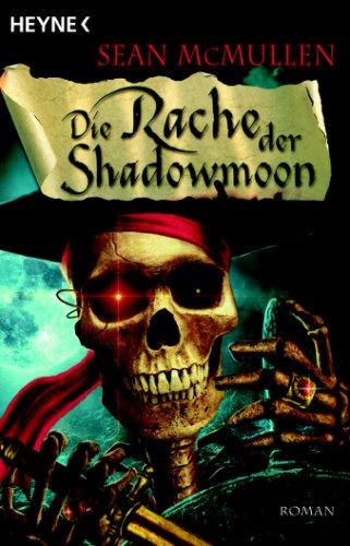 Die Rache der Shadowmoon von Sean McMullen