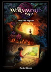 Wormworld-Saga 1 von Daniel Lieske