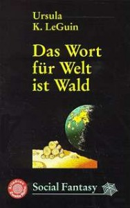 Das Wort für Welt ist Wald von Ursula K. Le Guin