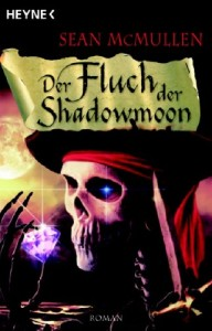 Der Fluch der Shadowmoon von Sean McMullen