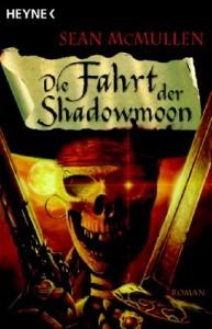 Die Fahrt der Shadowmoon von Sean McMullen