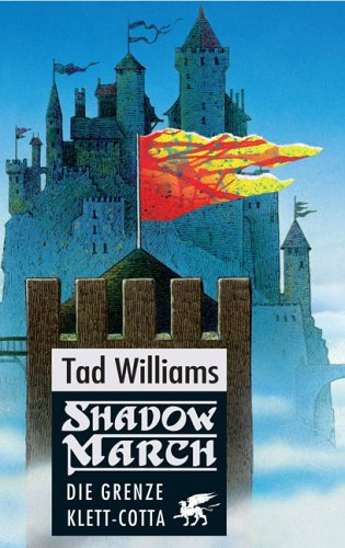 Shadowmarch: Die Grenze von Tad Williams