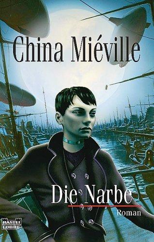 Die Narbe von China Miéville