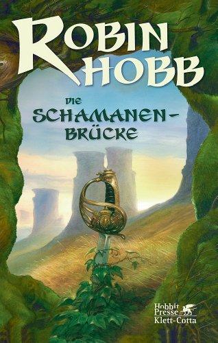 Die Schamanenbrücke von Robin Hobb