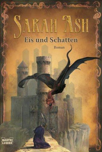 Eis und Schatten von Sarah Ash