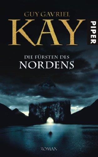 Die Fürsten des Nordens von Guy Gavriel Kay