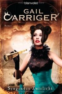 Sengendes Zwielicht von Gail Carriger