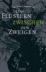 Das Flüstern zwischen den Zweigen von Markolf Hoffmann