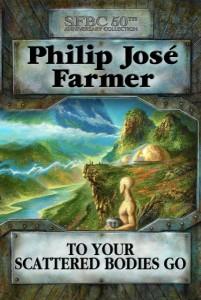 To Your Scattered Bodies Go von Philip José Farmer