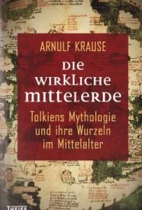Die wirkliche Mittelerde von Arnulf Krause