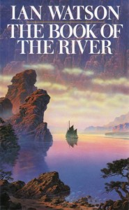 The Book of the River von Ian Watson