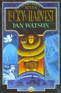 Lucky's Harvest von Ian Watson