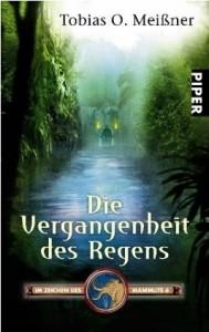 Die Vergangenheit des Regens von Tobias O. Meissner