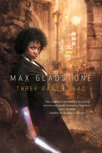 Three Parts Dead von Max Gladstone