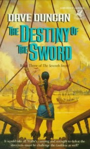The Destiny of the Sword von Dave Duncan
