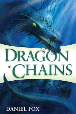 Dragon in Chains von Daniel Fox
