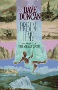 Present Tense von Dave Duncan