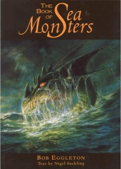 The Book of Sea Monsters von Nigel Suckling und Bob Eggleton