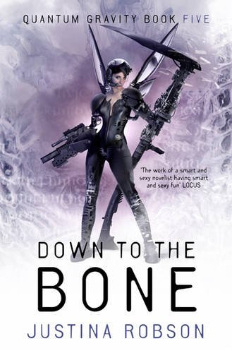 Down to the Bone von Justina Robson