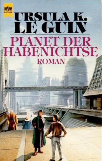 Planet der Habenichtse von Ursula K. Le Guin