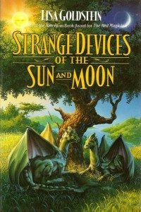 Strange Devices of the Sun and Moon von Lisa Goldstein