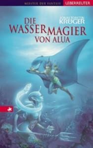 Die Wassermagier von Alua von Jonas Krüger
