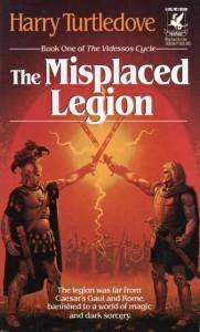 The Misplaced Legion von Harry Turtledove
