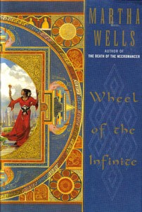 Wheel of the Infinite von Martha Wells