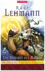 Die Melodie der Masken von Ralf Lehmann