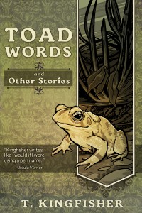 Toad Words von T. Kingfisher