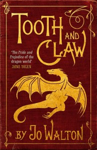 Tooth and Claw von Jo Walton
