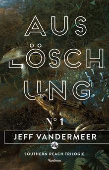 Jeff Vandermeer Ausloeschung