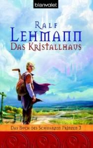 Das Kristallhaus von Ralf Lehmann