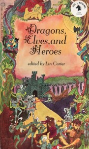 Dragons, Elves and Heroes von Lin Carter