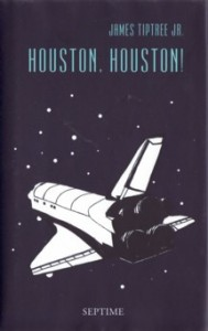 Houston, Houston! von James Tiptree Jr.