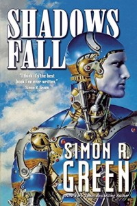 Shadows Fall von Simon R. Green