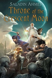 Throne of the Crescent Moon von Saladin Ahmed