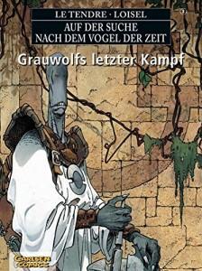 Grauwolfs letzter Kampf von Le Tendre und Loisel