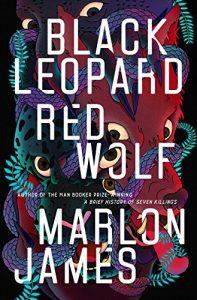 Black Leopard, Red Wolf von Marlon James