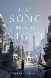 Last Song Before Night von Ilana C. Myer