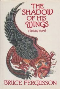 The Shadow of His Wings von Bruce Fergusson